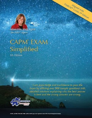 CAPM EXAM Simplified-5th Edition- (CAPM Exam Prep 2013 and PMP Exam Prep 2013 Series)Aligned to PMBOK Guide 5th Edition