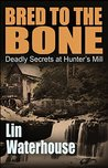 Bred to the Bone: Deadly Secrets at Hunter's Mill
