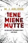 Iene Miene Mutte by M.J. Arlidge