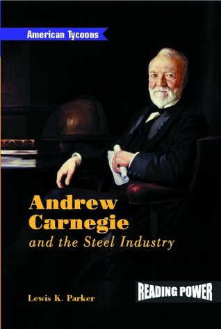 Andrew Carnegie and the Steel Industry