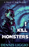 I Kill Monsters (Nowak Brothers #1)