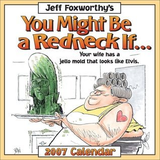 Jeff Foxworthy's You Might Be a Redneck If... 2007 Calendar