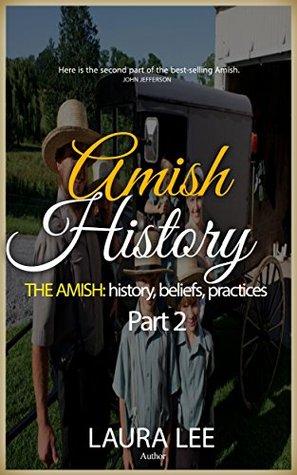 THE AMISH: hіѕtоrу, bеlіеfѕ, practices Part II
