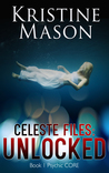 Celeste Files: Unlocked (Psychic C.O.R.E, #1)