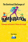 The Emotional Challenges of Immigration: Strategies and Stories of Those Who Stayed