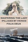 Mastering the Lady (Pillaged by Vikings)