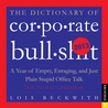 The Dictionary of Corporate Bullsh*t 2013 Day-to-Day Calendar: A Year of Empty Enraging and Just Plain Stupid Office Talk