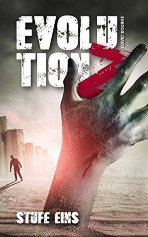 Evolution Z: Stufe Eins (Endzeit Zombie Thriller - Evolution Z 1)