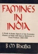 Famines in India: A Study in Some Aspects of the Economic History of India With Special Reference to Food Problem, 1860-1990