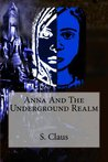 Anna And The Underground Realm