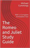 The Student's Guide to Romeo and Juliet: With a Complete Annotated Text