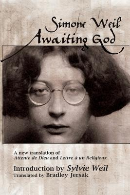 awaiting-god-a-new-translation-of-attente-de-dieu-and-lettre-a-un-religieux