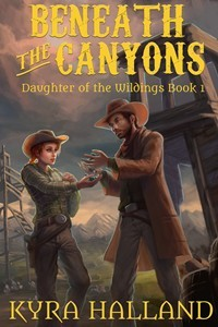 Beneath the Canyons (Daughter of the Wil...