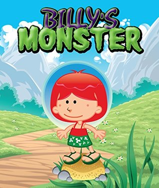 Billy's Monster: Children's Books and Bedtime Stories For Kids Ages 3-16 (Books For Kids Series)