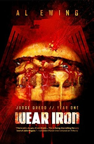 Wear Iron (Judge Dredd: Year One Book 3)