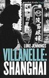 Villanelle: Shanghai (Villanelle #3)