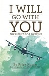 I Will Go With You: The Flight of a Lifetime