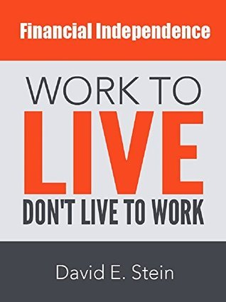 Live To Work DON'T Work To Live (Starting A Business Book 1)