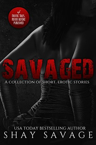 Savaged by Shay Savage
