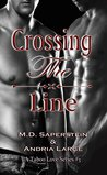 Crossing the Line by M.D. Saperstein