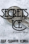 Secrets Of The Ice (The Avalon Trilogy #3)
