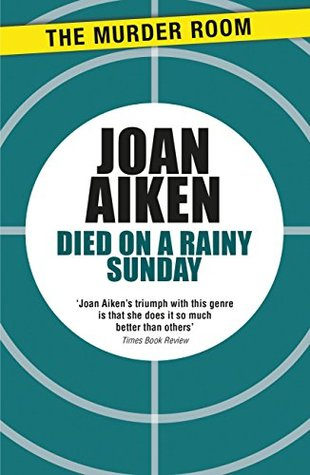 Died On A Rainy Sunday By Joan Aiken