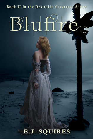 Blufire  (Desirable Creatures, #2)
