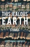 This Jealous Earth: Stories