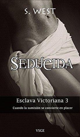 Seducida (Esclava victoriana, #3)