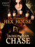 The Haunting of Hex House (Young Adult Horror, #3)