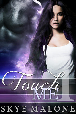 Touch Me: Part One (Touch Me, #1)