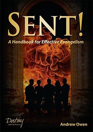 SENT!: A HANDBOOK FOR EFFECTIVE EVANGELISM