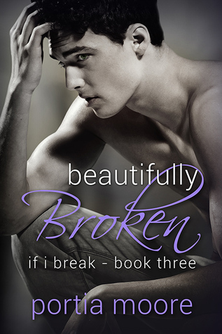 Beautifully Broken (If I Break, #3)
