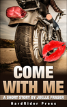 Come With Me: A Short Story