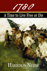1780: A Time to Live Free or Die