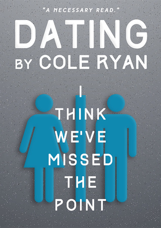 Dating: I Think We've Missed The Point