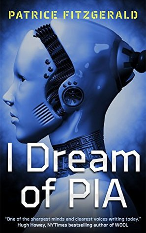 I Dream of PIA by Patrice Fitzgerald