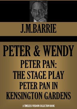 Peter & Wendy; Peter Pan: The Stage Play; Peter Pan in Kensington Gardens