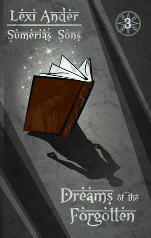 Dreams of the Forgotten (Sumeria's Sons, #3)