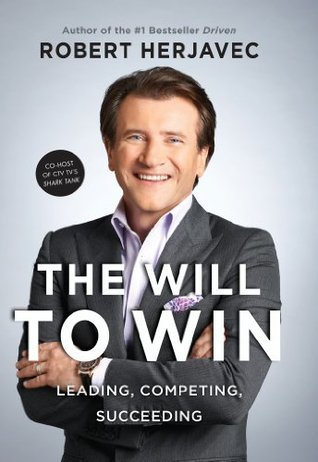 The Will To Win: Leading, Competing, Succeeding