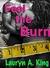 Feel The Burn by Lauryn A. King