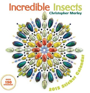 Incredible Insects 2015 Calendar - Christopher Marley
