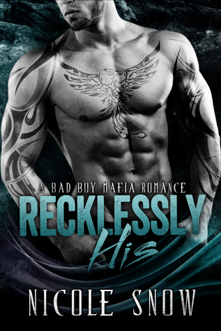 Recklessly His (Bad Boy Mafia, #1)