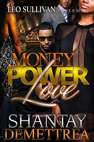 Money, Power, and Love