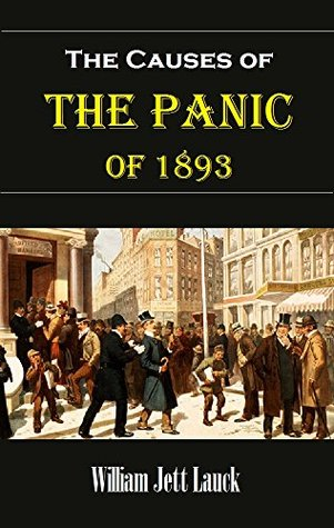 The causes of the panic of 1893 by william jett lauck the causes of the panic of 1893 other editions enlarge cover 24836627 fandeluxe Images