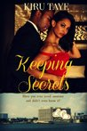 Keeping Secrets by Kiru Taye
