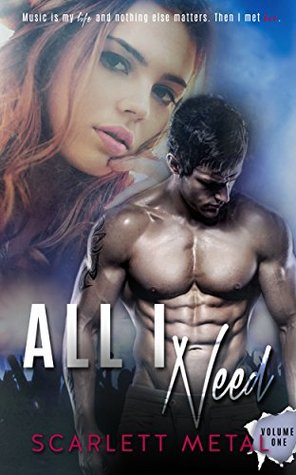 All I Need (All I Need Series Book 1) by Scarlett Metal