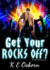 Get Your Rocks Off by K.E. Osborn