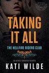Taking It All (Hellfire Riders MC, #2)