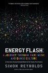 Energy Flash: A J...